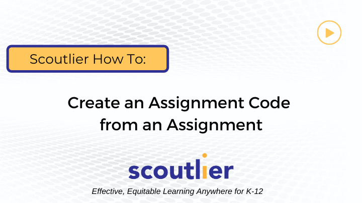 Watch Video: Creating an Assignment Code from an Assignment