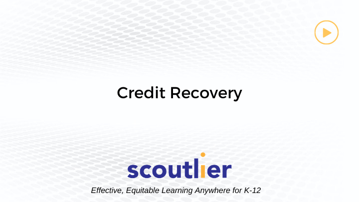 Watch Video: Intro to Credit Recovery