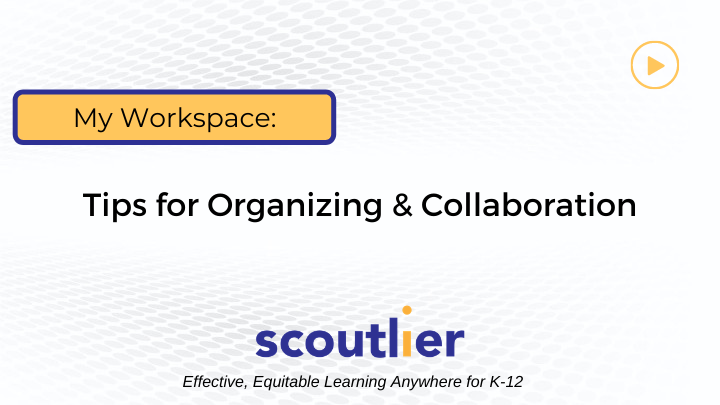 Watch Video: Tips for Organizing & Collaboration