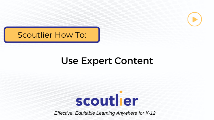 Watch Video: Use Expert Content